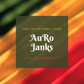 """The 420-Friendly Funk"" - A Reggae, Jazz & Funk DnB Roll Out by AuRo Janks"