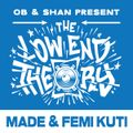 THE LOW END THEORY (EPISODE 40) feat. FEMI & MADE KUTI