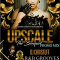 """UPSCALE R&B """" THEN & NOW """" PROMO MIX"""