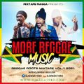 Mixtape Magga - More Reggae Music, Reggae Roots 01 (Mix 2021 Ft ZJ Liquid, Chuck Fenda, Black Fyah)