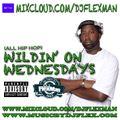 LIVE ON MIXCLOUD!!! WILDIN' ON WEDNESDAYS #5 (HIP HOP)