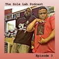 The Sole Lab Podcast Ep.3
