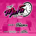 The Mix Fix Hour Hosted By Alex Dynamix - Episode 7 Feat. Jampagne & Camilo Espinosa