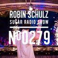 Robin Schulz   Sugar Radio 279