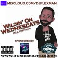 LIVE ON MIXCLOUD!!! WILDIN' ON WEDNESDAYS #3 (HIP HOP)