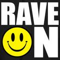RAVE ON