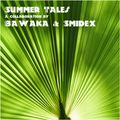Summer Tales - A Collaboration by Bawaka & Smidex