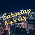 Saturday Night City 2