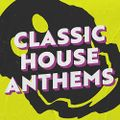 CLASSIC HOUSE ANTHEMS