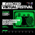 Defected Virtual Festival 4.0 - Simon Dunmore B2B The Dunmore Brothers