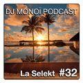 DJ MONOI PODCAST LA SELEKT #32