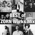 ZORN BEST Works Mix