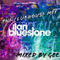 The ClubHouse Fan Mix - Ilan Bluestone (mixed by GEE)