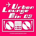 Sonic Seven - Urban Lounge Mix 03