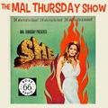 The Mal Thursday Show: She