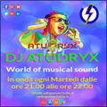 Atudryx Dj - World Of Musical Sounds Vol 15 Live every Tuesday on www.radiopoweritalia.it