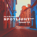 Dan&Nik Presents: Spotlight Radio 016