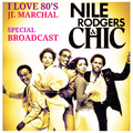I Love 80's Vol. 019 Special Chic & Nile Rodgers by JL MARCHAL on Galaxie Radio Belgium