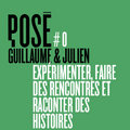 POSÉ #0 - Guillaume & Julien - Prologue