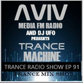 ERSEK LASZLO alias Dj UFO presents AVIV media fm Radio show TRANCE MACHINE EP 91