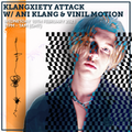 Klangxiety Attack w/ Ani Klang & Vinil Motion 10th February 2021
