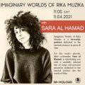 Imaginary Worlds of Rika Muzika with Sara Al Hamad // 11-04-2021