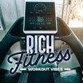 RICH FITNESS - WORKOUT VIBES 7/6/2020