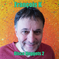 François K - Disco Nuggets 2