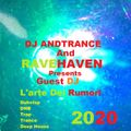 DJ Andtrance And Ravehaven Sessions With Guest DJ L'arte Dei Rumori
