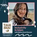 Talk Shai | Ep8: Inclusivity In Islam
