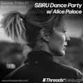 SBRU Dance Party w/ Alice Palace (Threads*Edinbrugh) - 11-May-21