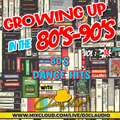 Growing up in the 80's-90's Vol : 13 [80's Dance Hits]