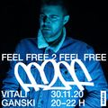 Feel Free 2 Feel Free No. 6 w/ Vitali Ganski (30/11/20)