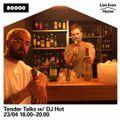 Tender Talks Nr. 20 w/ DJ Hot  (Live from Goldener Reiter)