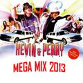 Kevin & Perry MEGA MIX 2013