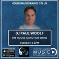 "DJ Paul Woolf ""House Addiction Show"" #4 House Music Radio"