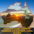 Goldmaster Vs Eden - (Warmup To Forgeradio) Live From Pirate Studios 15.11.2019