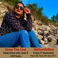 #170 Draw The Line Radio Show 17-09-2021 with guest mix 2nd hr by WeTurnToRed