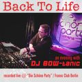 Back To Life - An Evening With DJ BOW-tanic