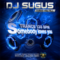 DJ SUGUS - TRANCE - SOMEBODY LOVES YOU