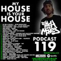 DJ AAsH Money Podcast 119 - My House Is Your House