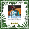 305 Creative: Stories w/ Nathan 'Nate Dee' Delinois (3.25.19)