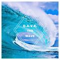 D.A.V.E. - THE WAVE