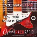 60s/ 70s/ ROCK CLASSICS/ GARAGE/ ROCK N ROLL/ #11 by VJ MAGISTRA Radio Show/ for iheartrockradio.com
