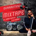 QUARANTINE MIXTAPE - DJ AISHER X DJ JAMES REALEST -0707-860-386