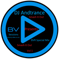 DJ Andtrance Presents Smash It Out BVR Special MIx