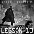 School for Robots Lesson 10