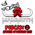 Toxin Presents: The Mammoth Muzik Podcast Episode #5