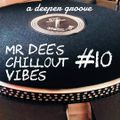 Mr Dee's Chillout Vibes #10