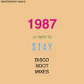 Disco Boot Mix: 1987 is Here to Stay